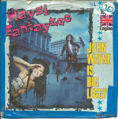 Haysi Fantayzee ‎– John Wayne Is Big Leggy 1982