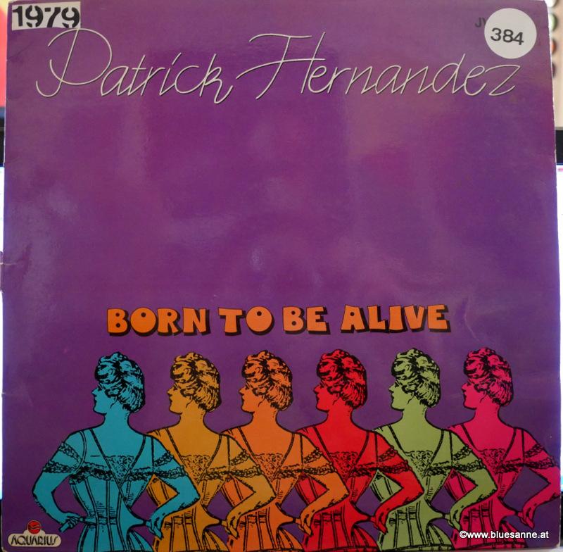 Patrick Hernandez – Born To Be Alive 1979 Maxi-Single