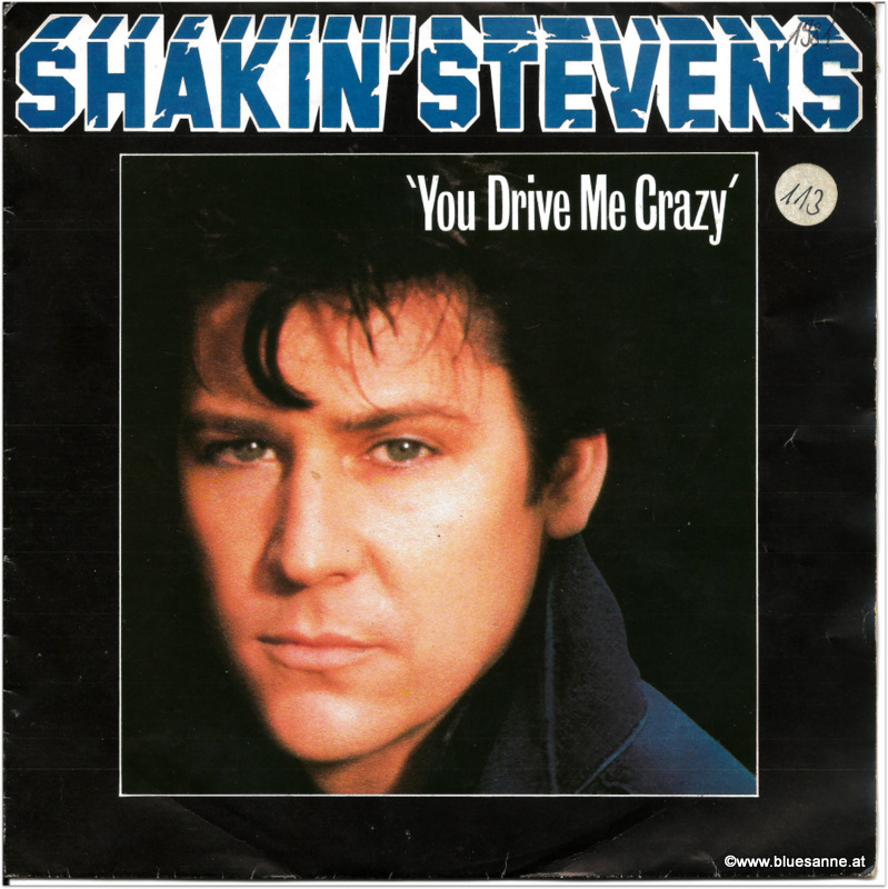 Shakin Stevens You drive me crazy 1981 Single