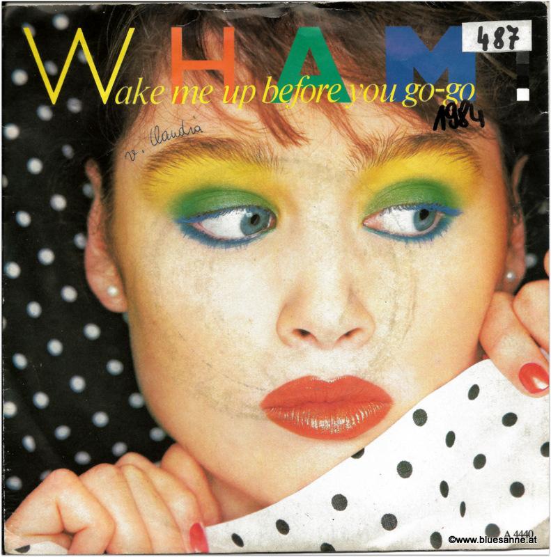 Wham Wake me up before you go go 1984 Single