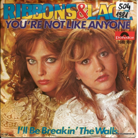 Ribbons & Lace - You´re not like anyone 1981